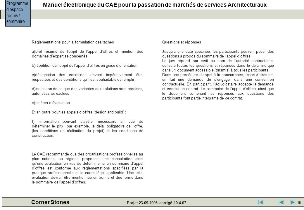 Manuel électronique du CAE pour la passation de marchés de services Architecturaux Corner Stones Projet 23.09.2006 corrigé 10.4.07 Programme despace r