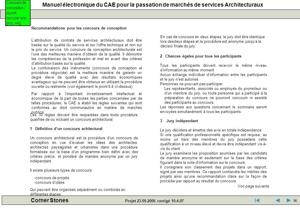 Manuel électronique du CAE pour la passation de marchés de services Architecturaux Corner Stones Projet 23.09.2006 corrigé 10.4.07 Concours de concept