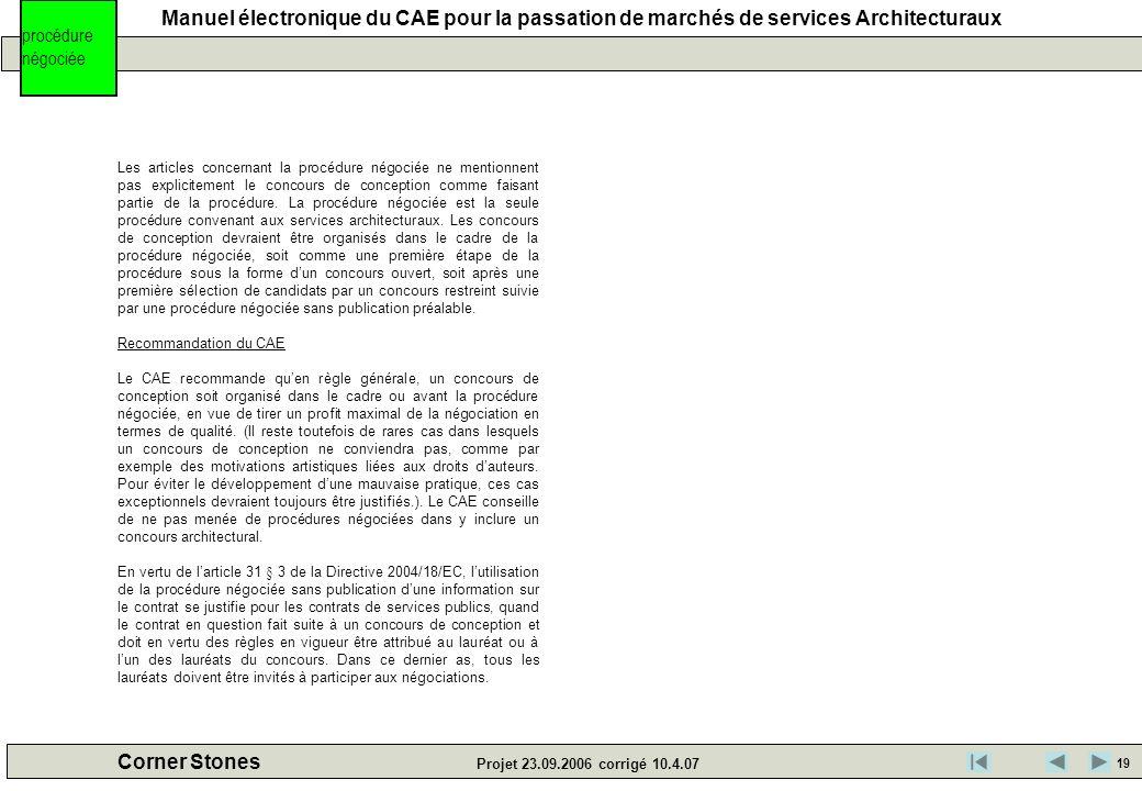 Manuel électronique du CAE pour la passation de marchés de services Architecturaux Corner Stones Projet 23.09.2006 corrigé 10.4.07 Les articles concer