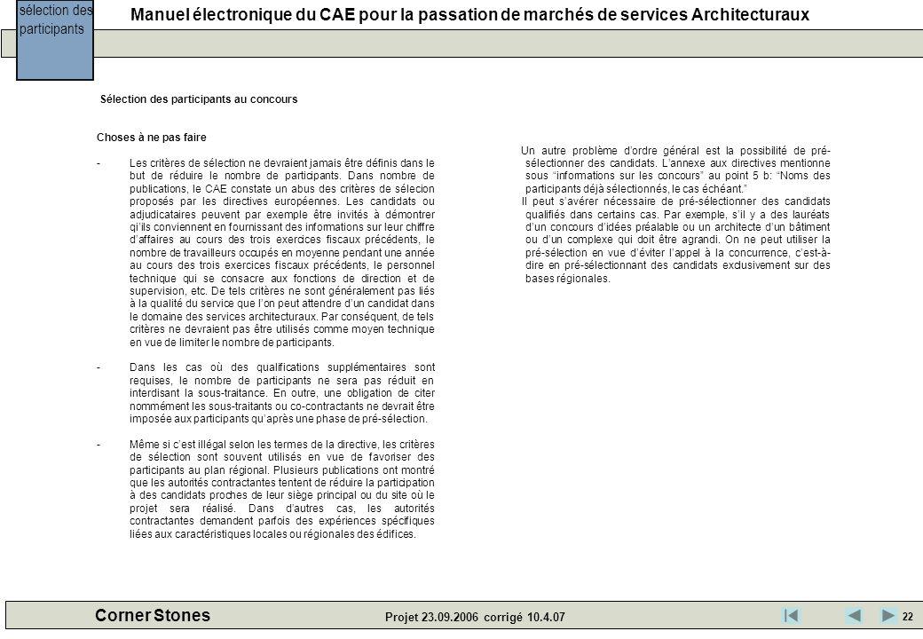 Manuel électronique du CAE pour la passation de marchés de services Architecturaux Corner Stones Projet 23.09.2006 corrigé 10.4.07 sélection des parti