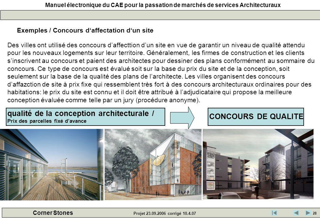 Manuel électronique du CAE pour la passation de marchés de services Architecturaux Corner Stones Projet 23.09.2006 corrigé 10.4.07 Exemples / Concours