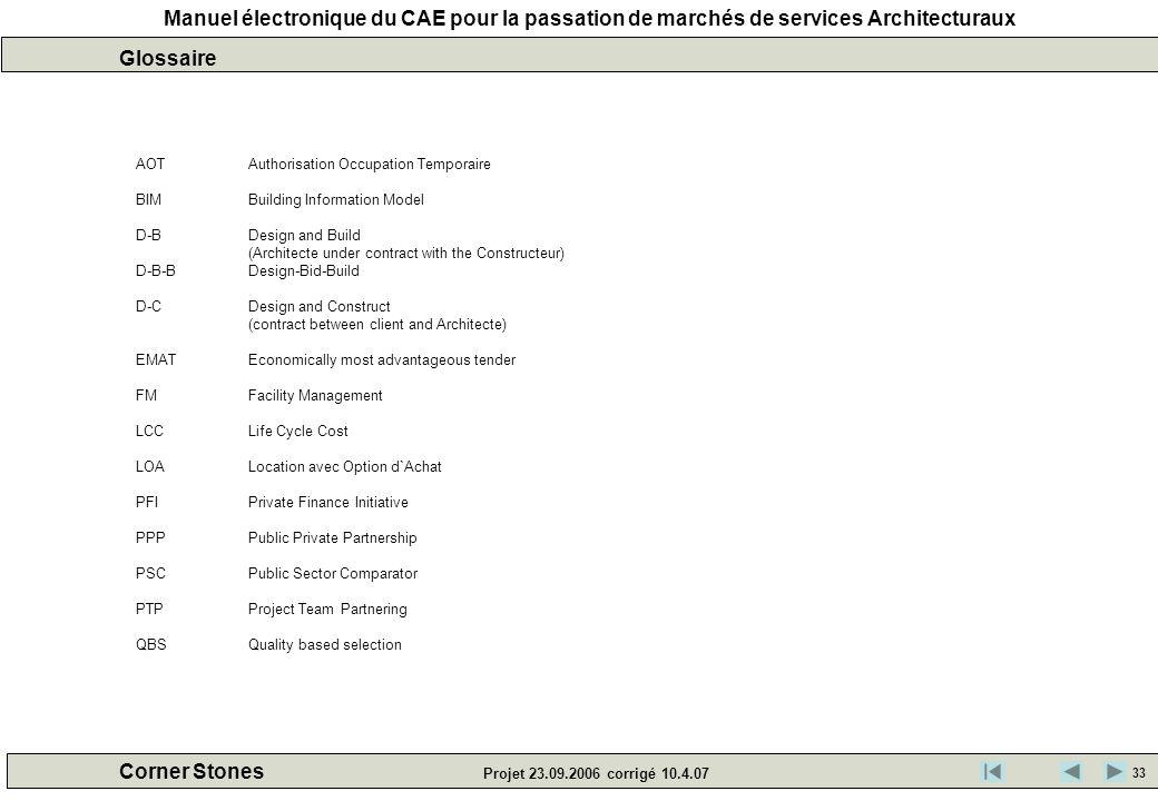 Manuel électronique du CAE pour la passation de marchés de services Architecturaux Corner Stones Projet 23.09.2006 corrigé 10.4.07 AOTAuthorisation Oc