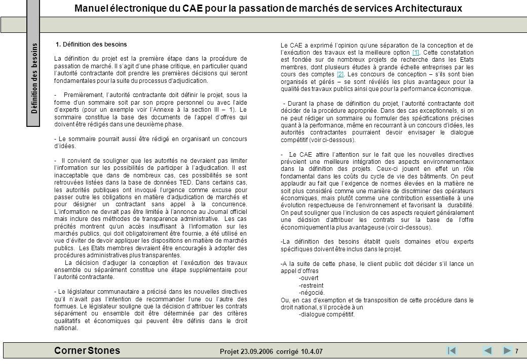 Manuel électronique du CAE pour la passation de marchés de services Architecturaux Corner Stones Projet 23.09.2006 corrigé 10.4.07 1. Définition des b
