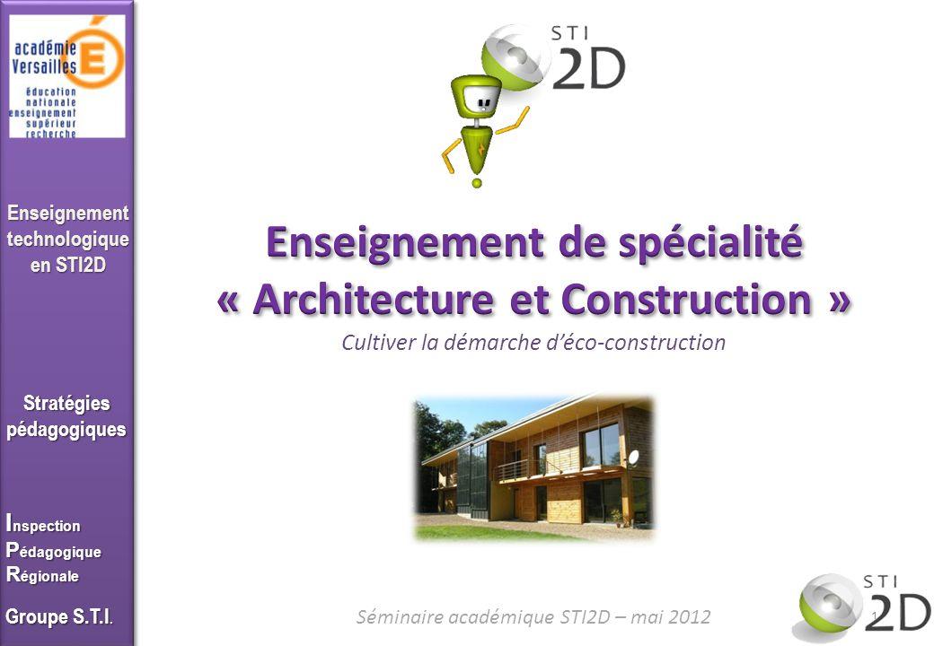 Enseigner en STI2D Séminaire académique STI2D – mai 2012 Stratégies pédagogiques I nspection P édagogique R égionale Groupe S.T.I.
