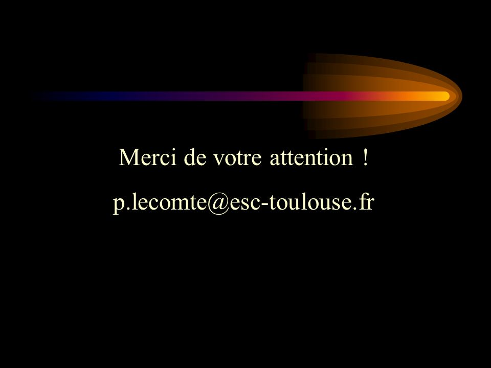 Merci de votre attention ! p.lecomte@esc-toulouse.fr