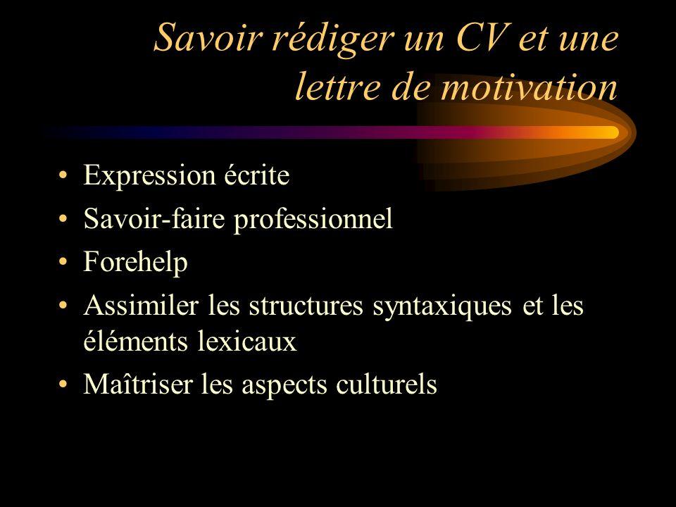 Savoir rédiger un CV et une lettre de motivation Expression écrite Savoir-faire professionnel Forehelp Assimiler les structures syntaxiques et les élé