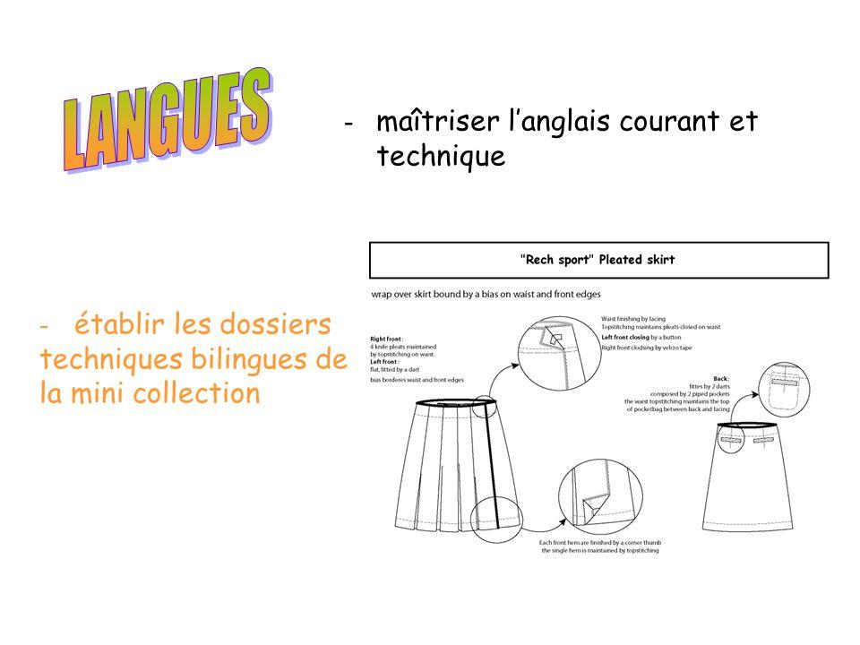 - maîtriser langlais courant et technique - établir les dossiers techniques bilingues de la mini collection