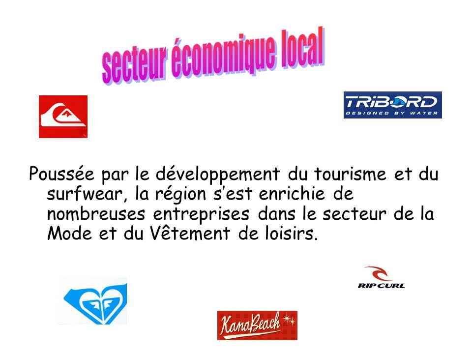 Poussée par le développement du tourisme et du surfwear, la région sest enrichie de nombreuses entreprises dans le secteur de la Mode et du Vêtement de loisirs.