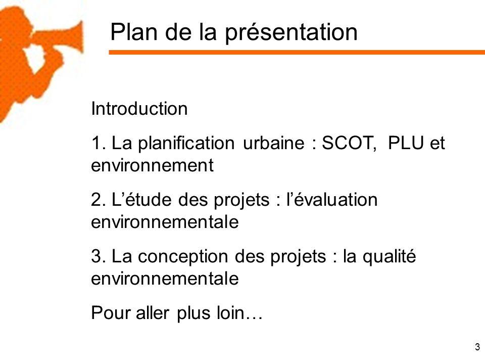 3 Plan de la présentation Introduction 1. La planification urbaine : SCOT, PLU et environnement 2.