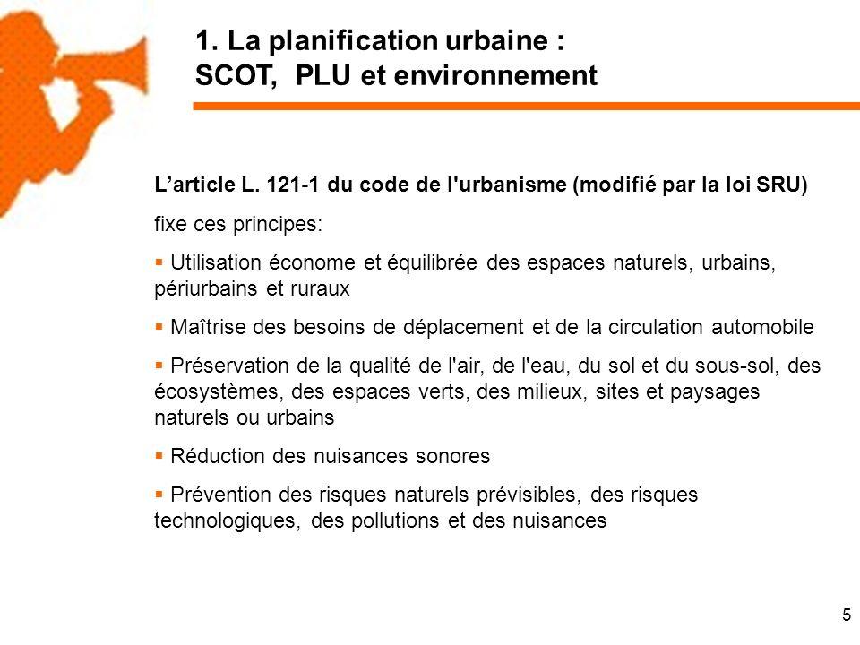5 1.La planification urbaine : SCOT, PLU et environnement Larticle L.