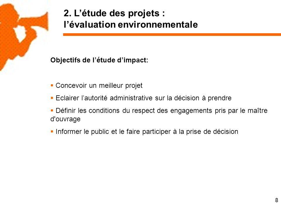 9 2.Létude des projets : lévaluation environnementale Qui est responsable de létude.