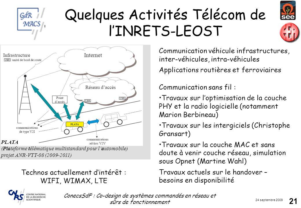 24 septembre 2009 ConecsSdF : Co-design de systèmes commandés en réseau et sûrs de fonctionnement 21 Quelques Activités Télécom de lINRETS-LEOST Commu