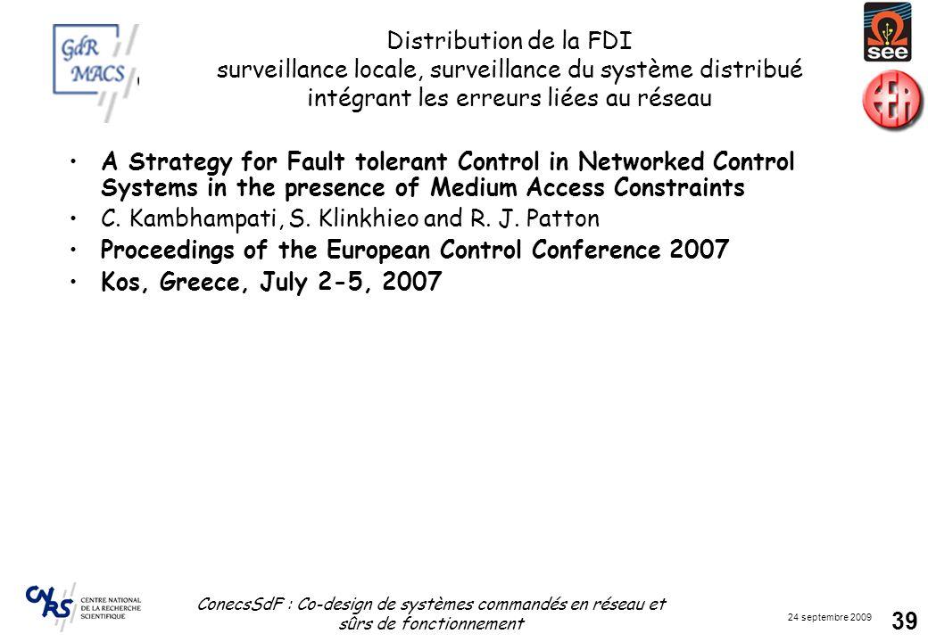24 septembre 2009 ConecsSdF : Co-design de systèmes commandés en réseau et sûrs de fonctionnement 39 Distribution de la FDI surveillance locale, surve