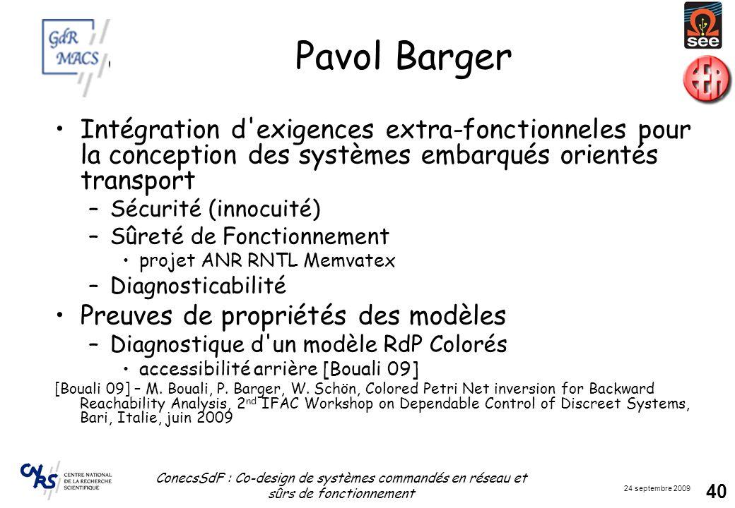 24 septembre 2009 ConecsSdF : Co-design de systèmes commandés en réseau et sûrs de fonctionnement 40 Pavol Barger Intégration d'exigences extra-foncti