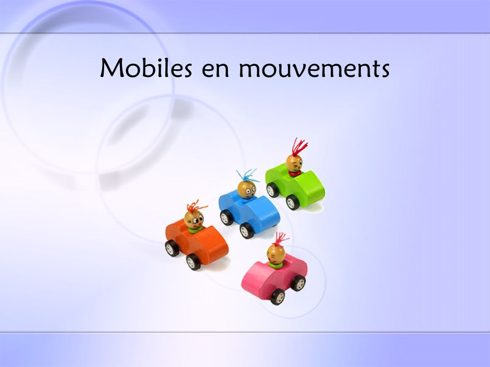 Mobiles en mouvements
