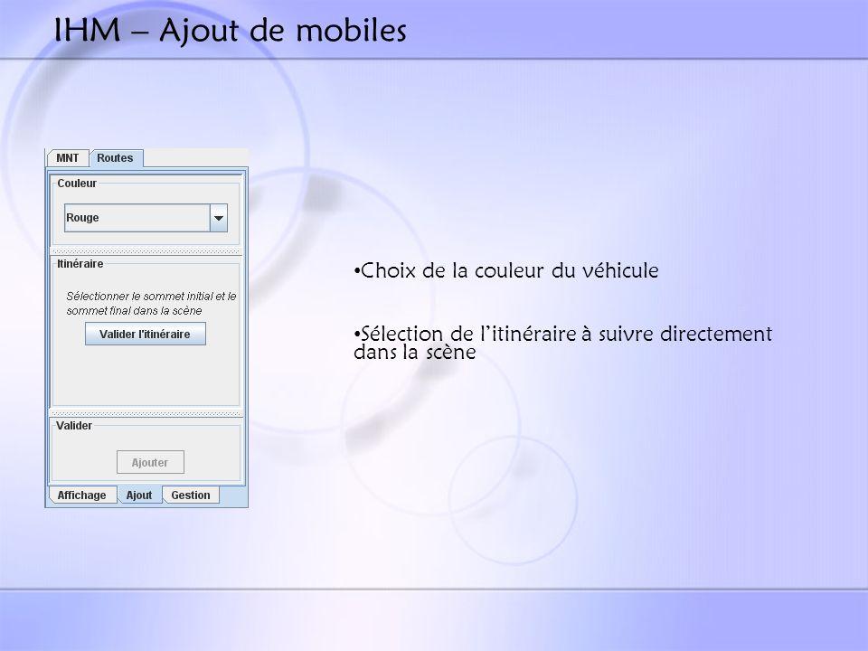 IHM – Ajout de mobiles Choix de la couleur du véhicule Sélection de litinéraire à suivre directement dans la scène