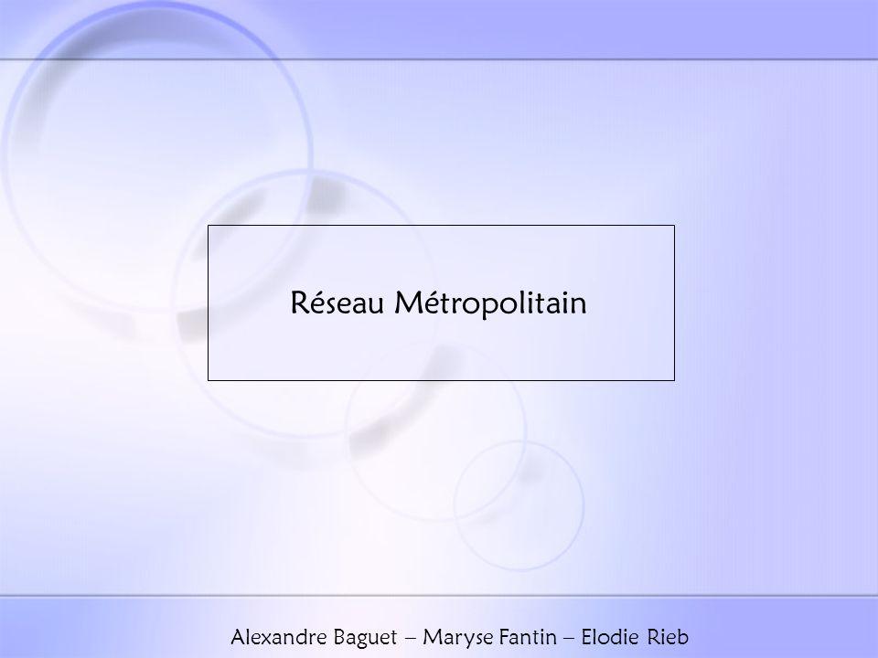 Réseau Métropolitain Alexandre Baguet – Maryse Fantin – Elodie Rieb