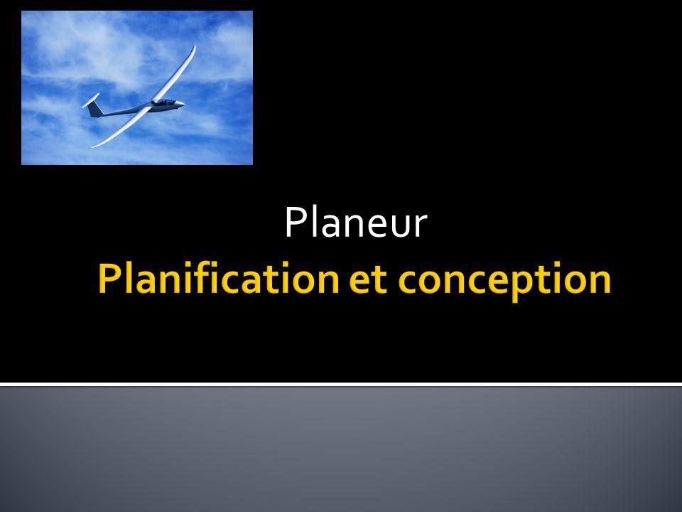 Planification de votre planeur À cette étape, tu vas devoir faire un plan détaillé de ton planeur.