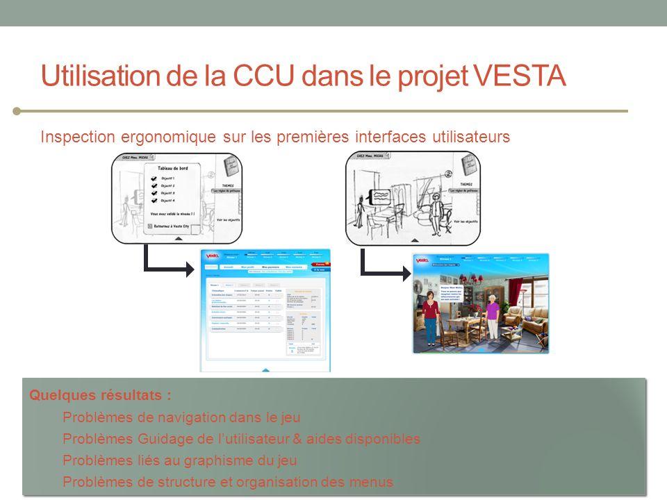 Utilisation de la CCU dans le projet VESTA Inspection ergonomique sur les premières interfaces utilisateurs Les Étés TIC : Erhel & Jamet Quelques résu