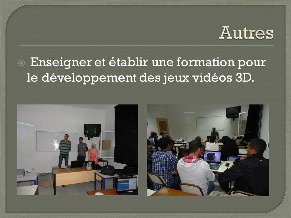 Enseigner et établir une formation pour le développement des jeux vidéos 3D.