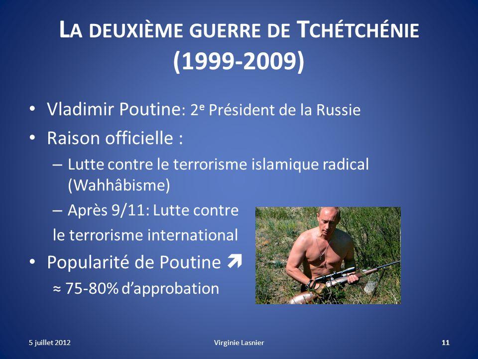 11 L A DEUXIÈME GUERRE DE T CHÉTCHÉNIE (1999-2009) Vladimir Poutine : 2 e Président de la Russie Raison officielle : – Lutte contre le terrorisme isla