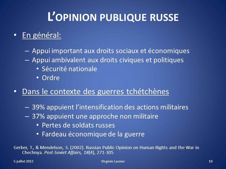 13 L OPINION PUBLIQUE RUSSE En général: – Appui important aux droits sociaux et économiques – Appui ambivalent aux droits civiques et politiques Sécur