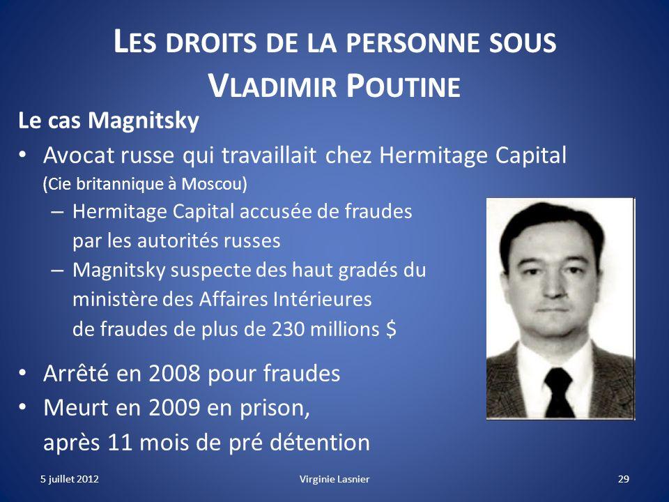 29 L ES DROITS DE LA PERSONNE SOUS V LADIMIR P OUTINE Le cas Magnitsky Avocat russe qui travaillait chez Hermitage Capital (Cie britannique à Moscou)