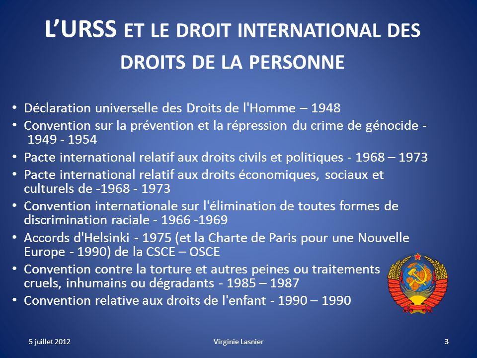3 LURSS ET LE DROIT INTERNATIONAL DES DROITS DE LA PERSONNE Déclaration universelle des Droits de l'Homme – 1948 Convention sur la prévention et la ré