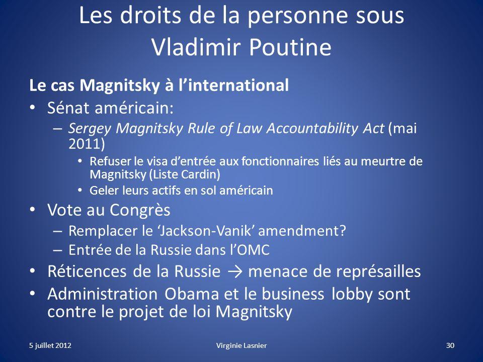 30 Les droits de la personne sous Vladimir Poutine Le cas Magnitsky à linternational Sénat américain: – Sergey Magnitsky Rule of Law Accountability Ac