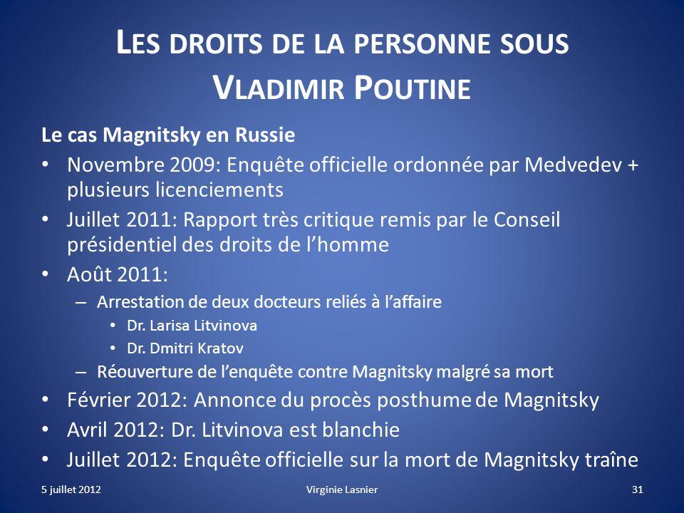 31 L ES DROITS DE LA PERSONNE SOUS V LADIMIR P OUTINE Le cas Magnitsky en Russie Novembre 2009: Enquête officielle ordonnée par Medvedev + plusieurs l