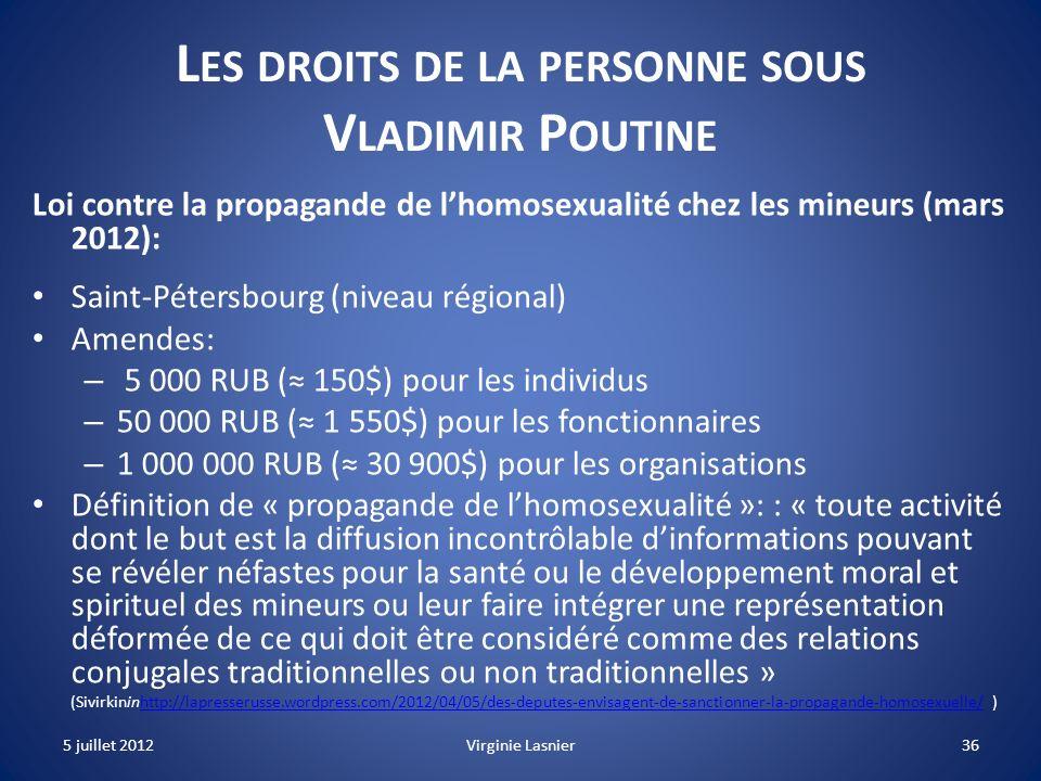 36 L ES DROITS DE LA PERSONNE SOUS V LADIMIR P OUTINE Loi contre la propagande de lhomosexualité chez les mineurs (mars 2012): Saint-Pétersbourg (nive