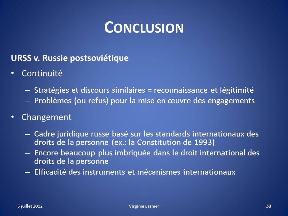 38 C ONCLUSION URSS v. Russie postsoviétique Continuité – Stratégies et discours similaires = reconnaissance et légitimité – Problèmes (ou refus) pour
