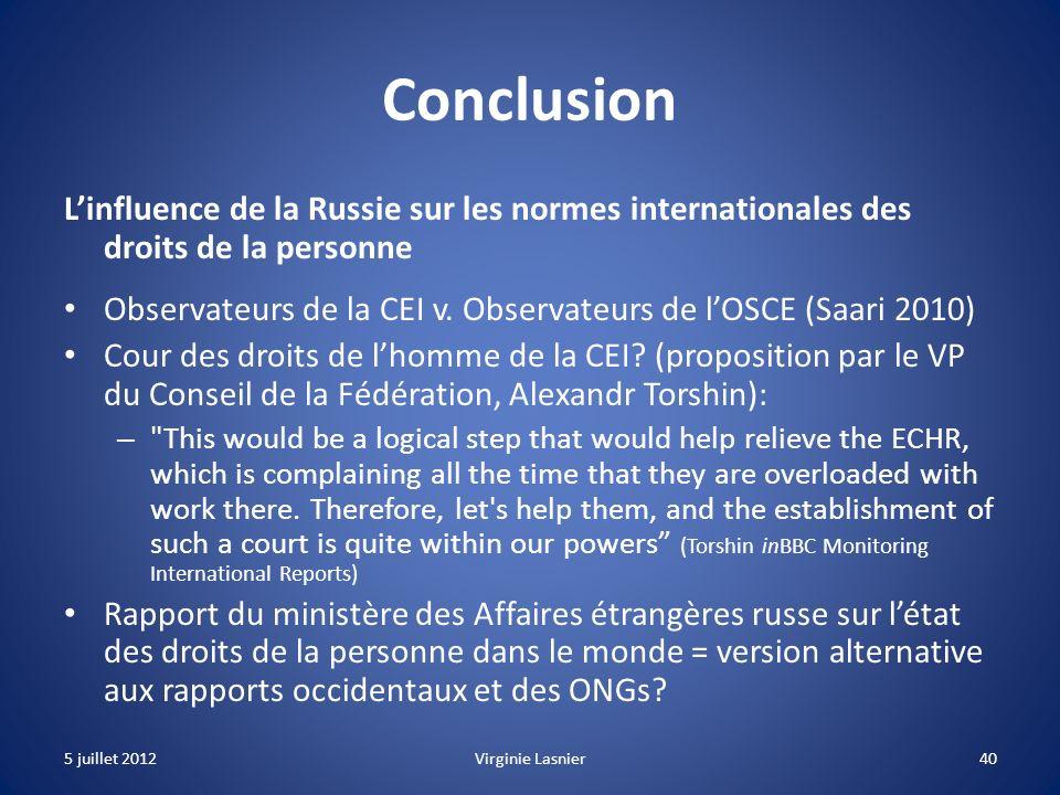 40 Conclusion Linfluence de la Russie sur les normes internationales des droits de la personne Observateurs de la CEI v. Observateurs de lOSCE (Saari