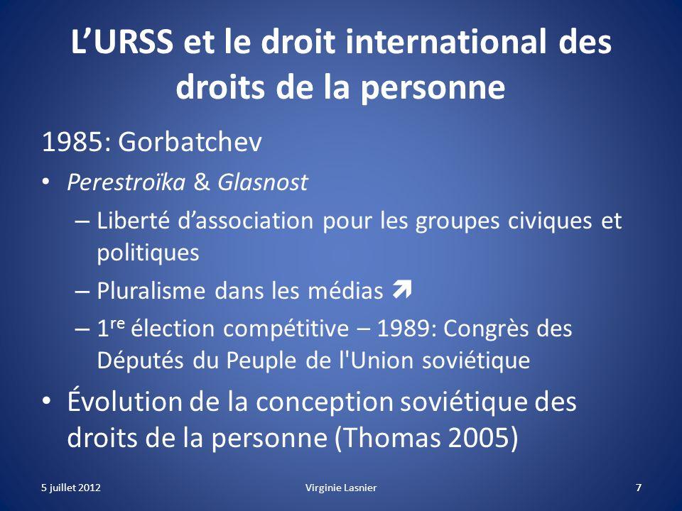 7 LURSS et le droit international des droits de la personne 1985: Gorbatchev Perestroïka & Glasnost – Liberté dassociation pour les groupes civiques e