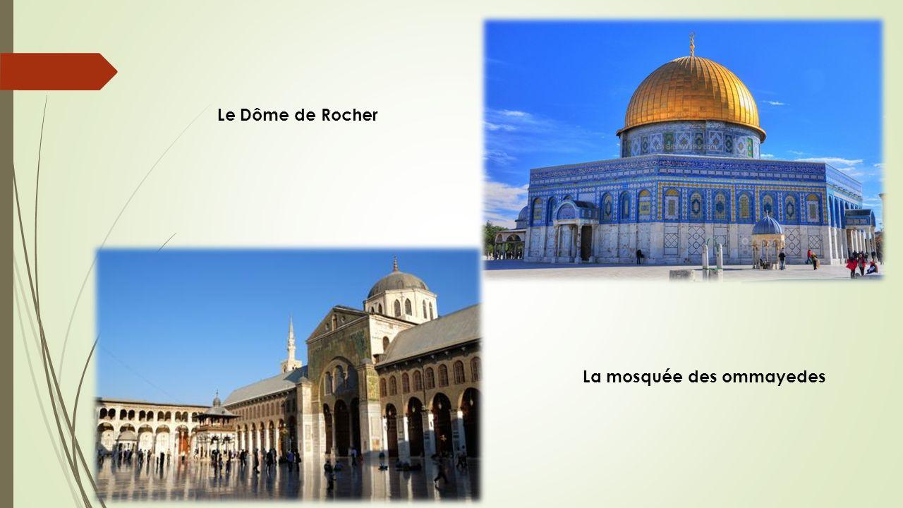Le Dôme de Rocher La mosquée des ommayedes