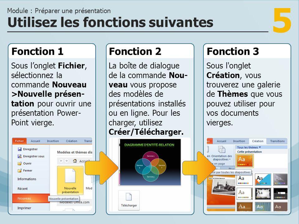 5 Fonction 1 Sous longlet Fichier, sélectionnez la commande Nouveau >Nouvelle présen- tation pour ouvrir une présentation Power- Point vierge. Fonctio