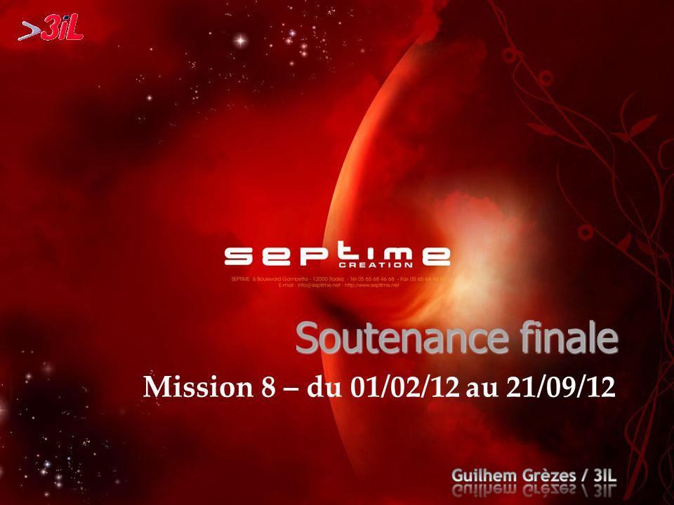 Mission 8 – du 01/02/12 au 21/09/12 Soutenance finale