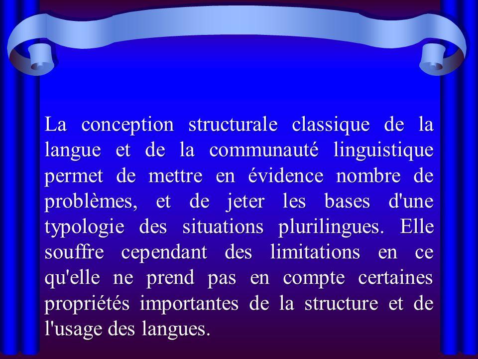 La conception structurale classique de la langue et de la communauté linguistique permet de mettre en évidence nombre de problèmes, et de jeter les ba