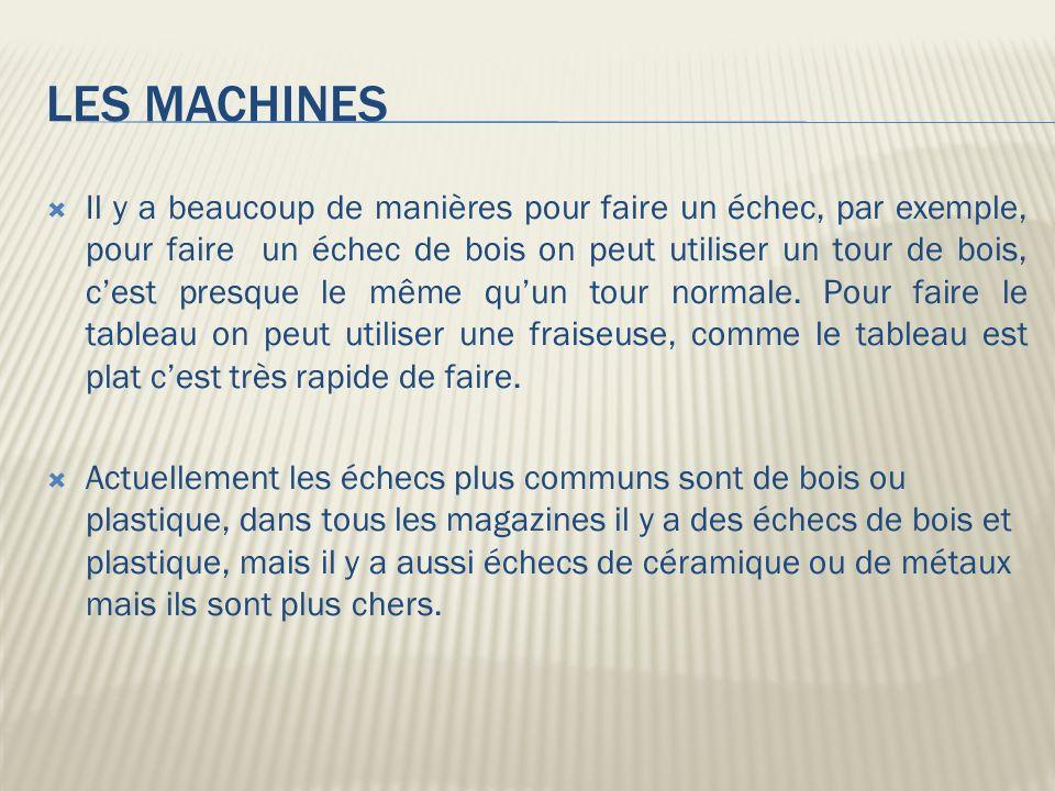 LES MACHINES Le tour est une machine-outil qui permettant aussi la production de pièces mécaniques par enlèvement de copeaux (usinage).