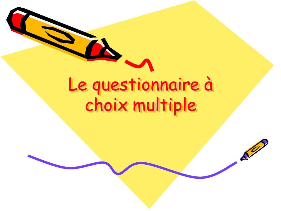 Les Formats ditems Questions fermées - QCM - Système de questions « vrai-faux », « oui-non », etc.