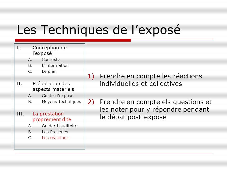 Les Techniques de lexposé I.Conception de lexposé A.Contexte B.Linformation C.Le plan II.Préparation des aspects matériels A.Guide dexposé B.Moyens te