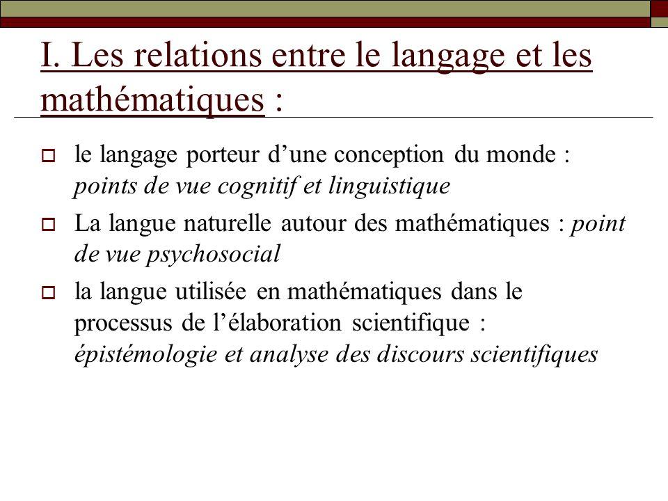 le langage porteur dune conception du monde : points de vue cognitif et linguistique La langue naturelle autour des mathématiques : point de vue psych