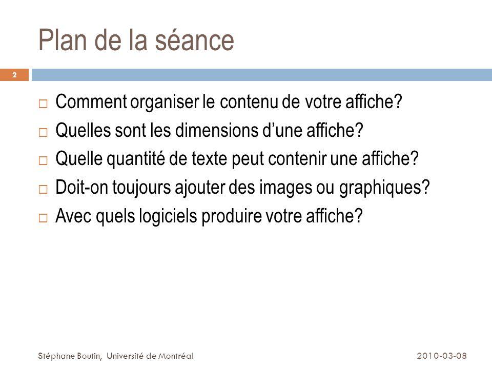 Taille des caractères Le grand titre, en tête de page, doit occuper au plus 1/8 de la surface 13 2010-03-08Stéphane Boutin, Université de Montréal