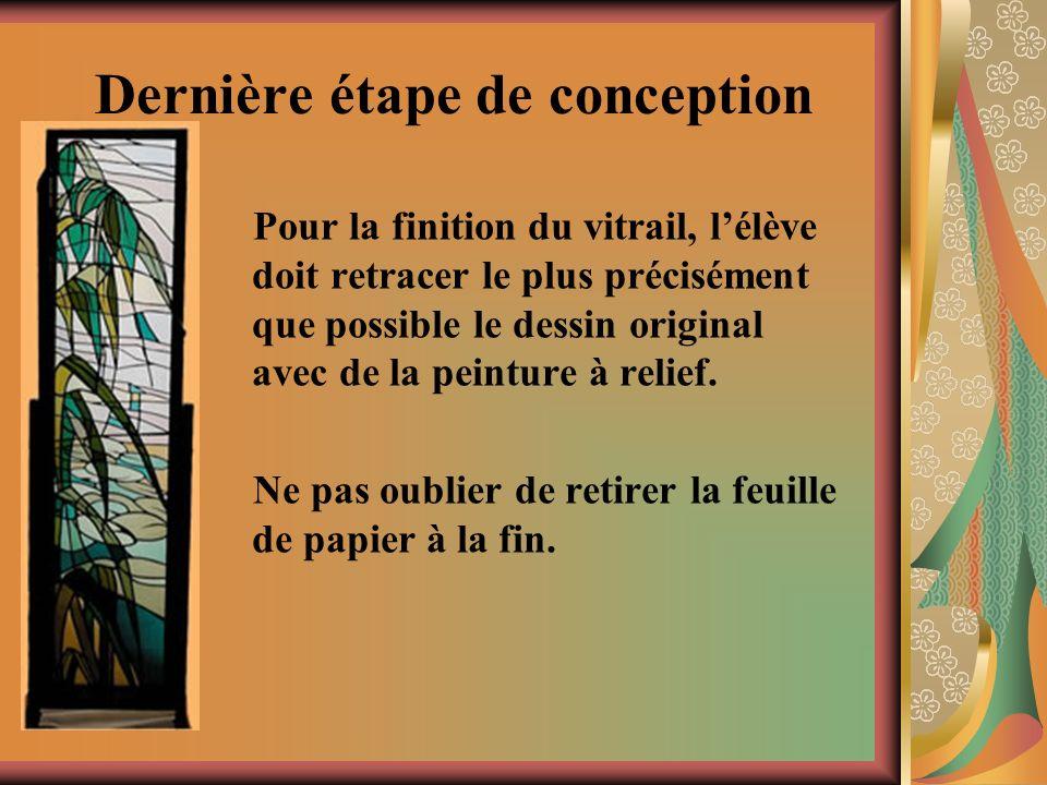 Dernière étape de conception Pour la finition du vitrail, lélève doit retracer le plus précisément que possible le dessin original avec de la peinture à relief.