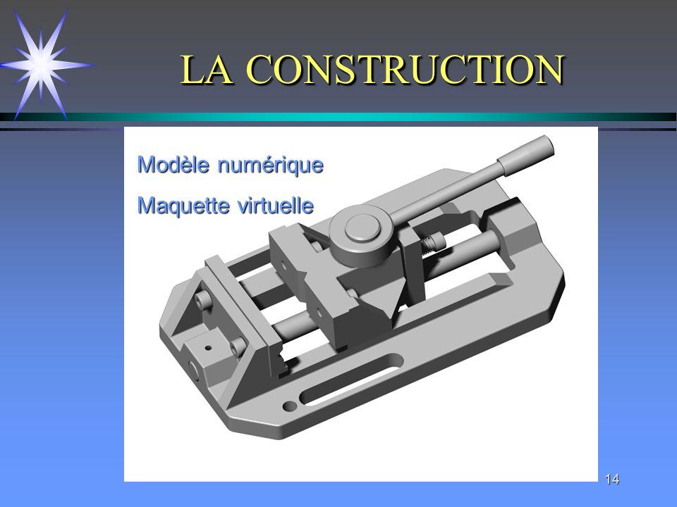 14 LA CONSTRUCTION Modèle numérique Maquette virtuelle