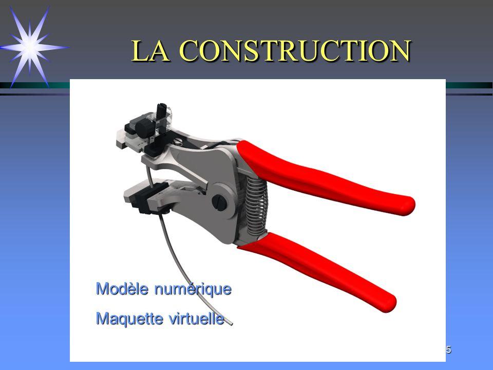 15 LA CONSTRUCTION Modèle numérique Maquette virtuelle