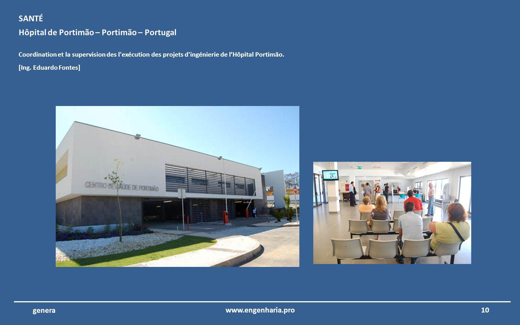 9www.engenharia.pro genera Hôtel Porto Santo – Porto Santo – Madeira Coordination et la supervision de l exécution de projets d électricité, de télécommunications, de sécurité intégré et CVC.