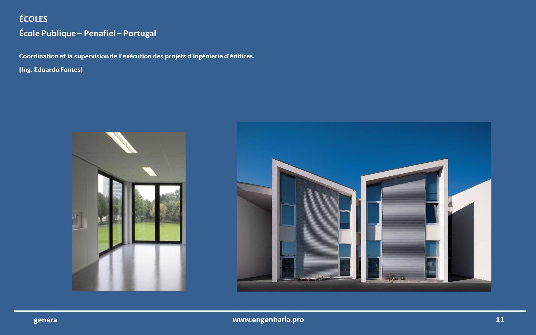 10www.engenharia.pro genera Hôpital de Portimão – Portimão – Portugal Coordination et la supervision des l exécution des projets d ingénierie de lHôpital Portimão.