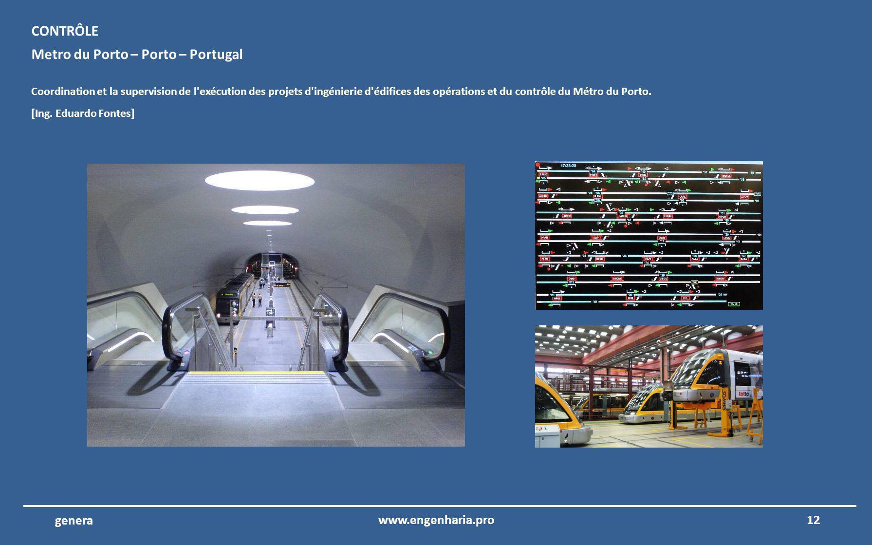 11www.engenharia.pro genera École Publique – Penafiel – Portugal Coordination et la supervision de l exécution des projets d ingénierie d édifices.