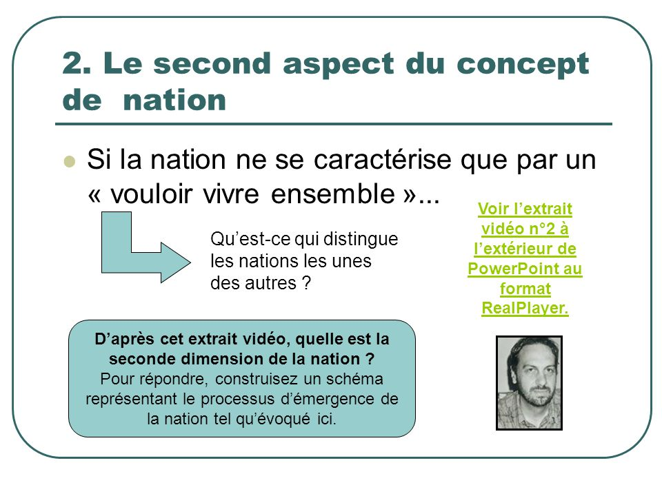2. Le second aspect du concept de nation Si la nation ne se caractérise que par un « vouloir vivre ensemble »... Quest-ce qui distingue les nations le